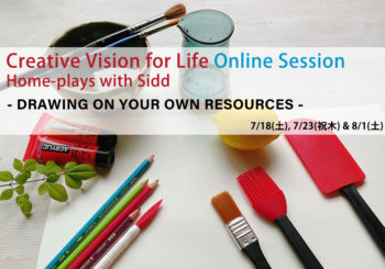 """""""DRAWING ON YOUR OWN RESOURCES""""<br/>Creative Vision for Life Online Session Home-plays with Sidd"""