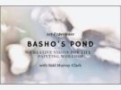 BASHO'S POND – 芭蕉の池 – Creative Vision for Life Program 2021 with Sidd
